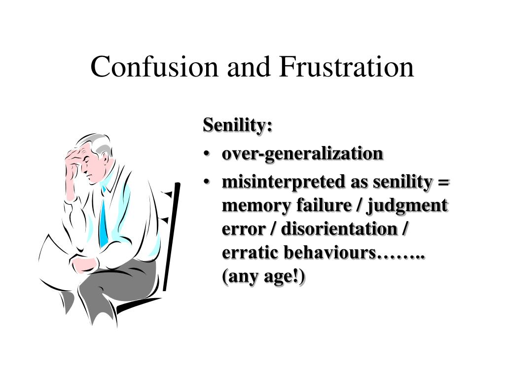 Confusion and Frustration