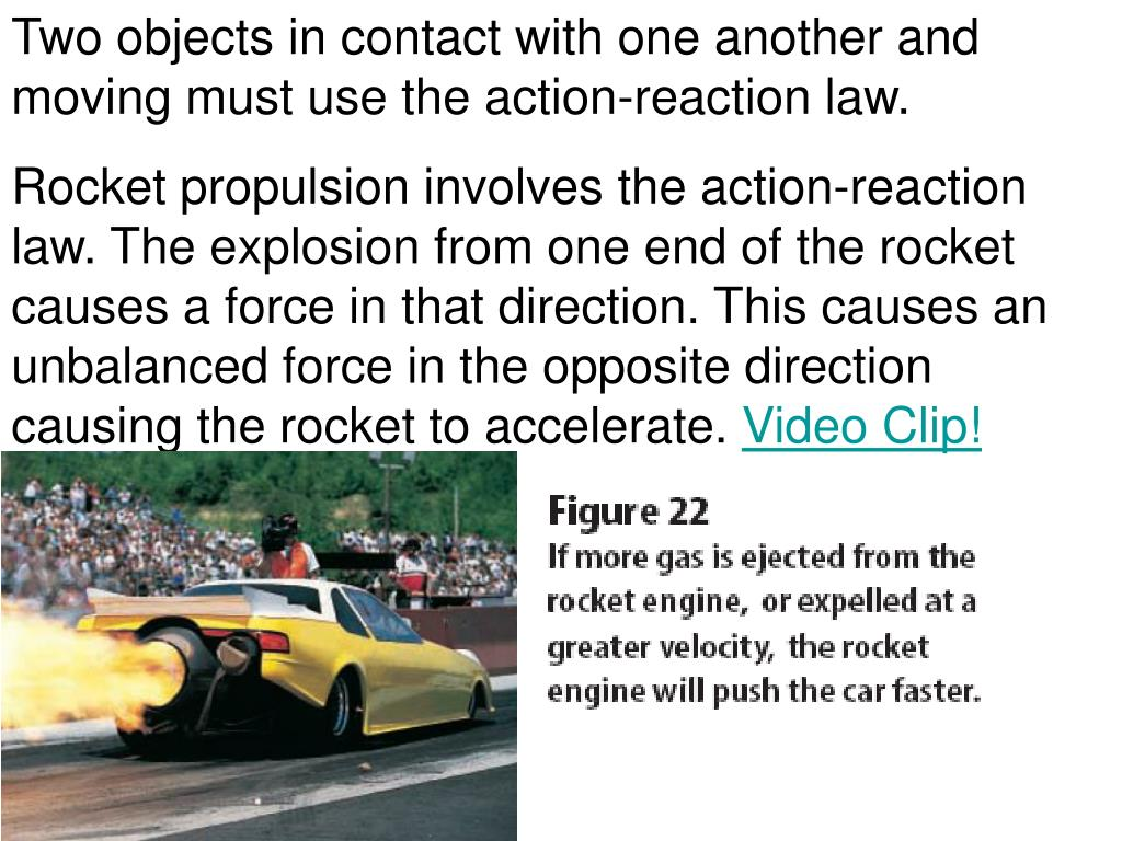 Two objects in contact with one another and moving must use the action-reaction law.