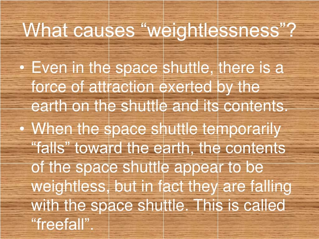 "What causes ""weightlessness""?"