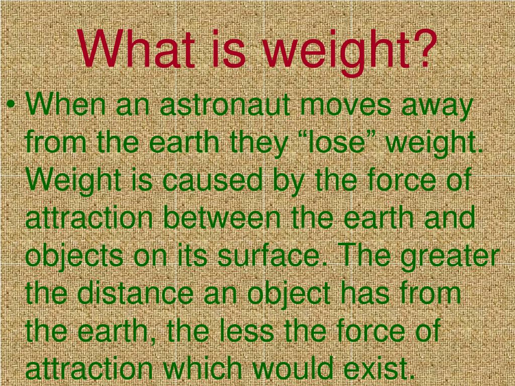 What is weight?
