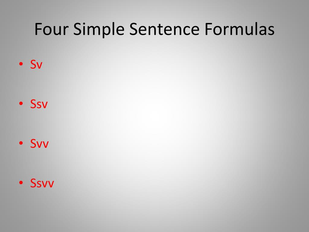 Four Simple Sentence Formulas