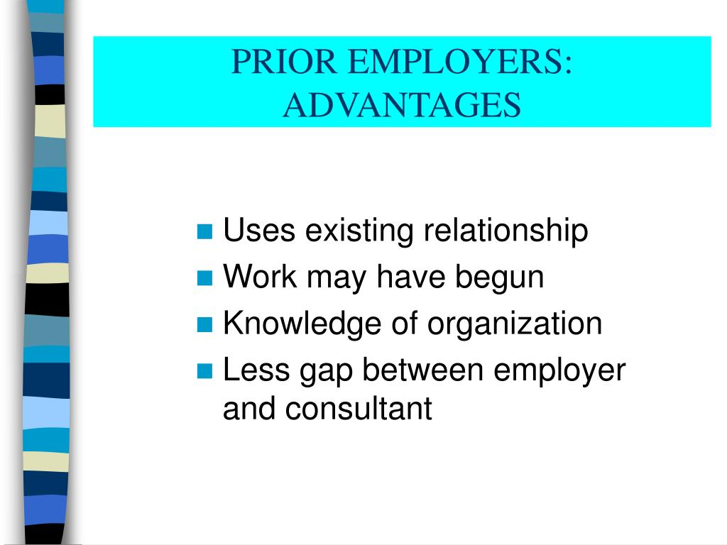 PRIOR EMPLOYERS:
