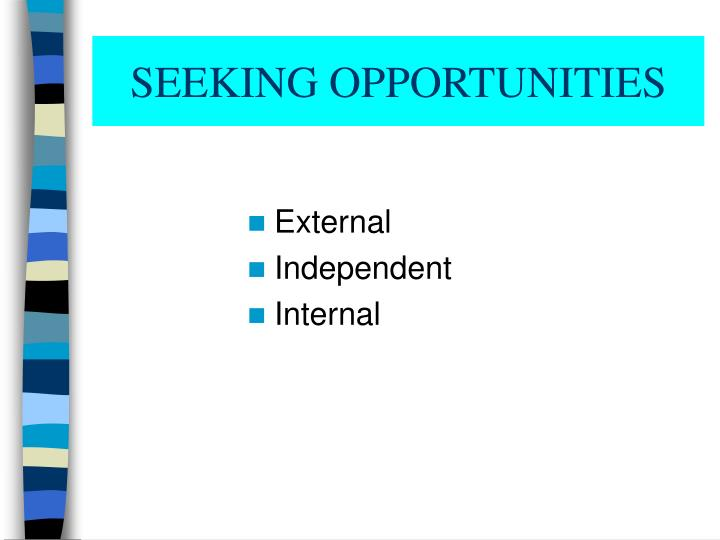 Seeking opportunities