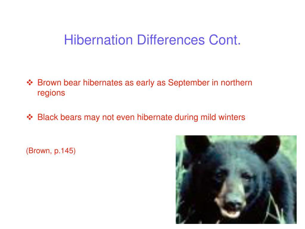 Hibernation Differences Cont.