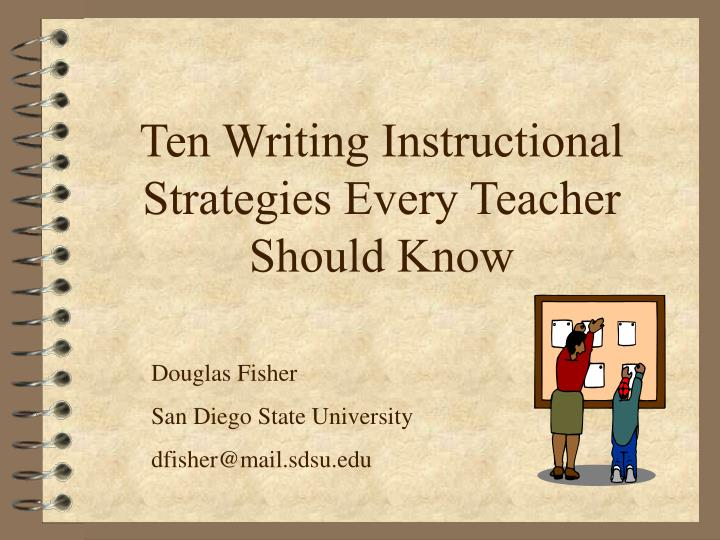 Ten writing instructional strategies every teacher should know l.jpg
