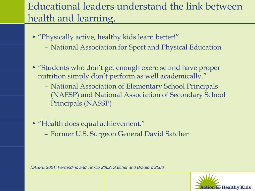 Educational leaders understand the link between health and learning.