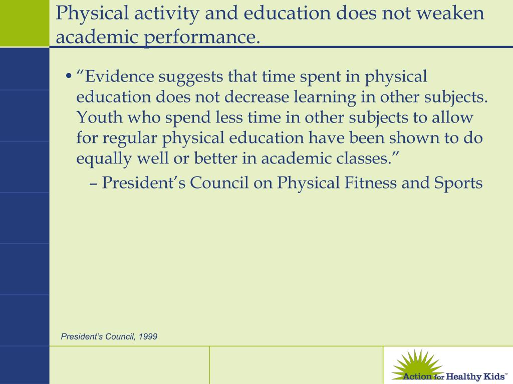 Physical activity and education does not weaken academic performance.