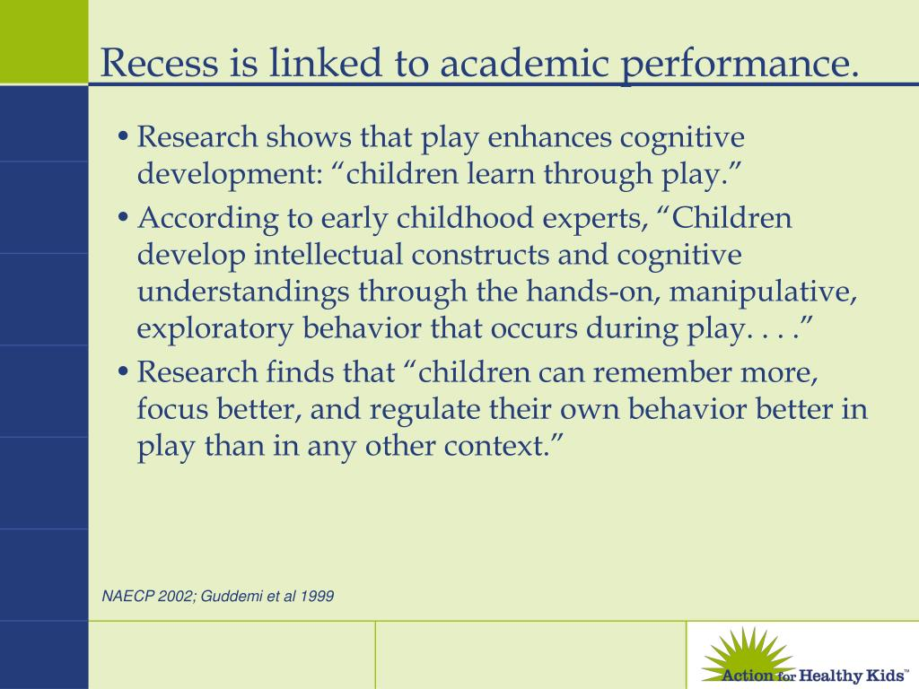Recess is linked to academic performance.