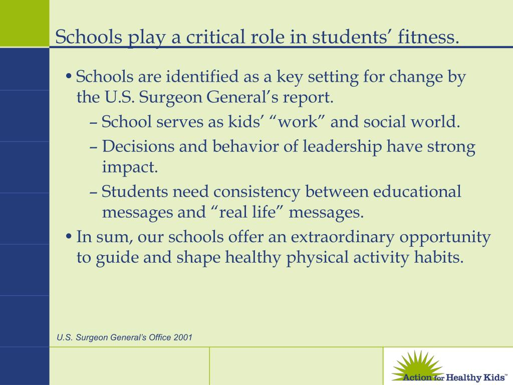 Schools play a critical role in students' fitness.