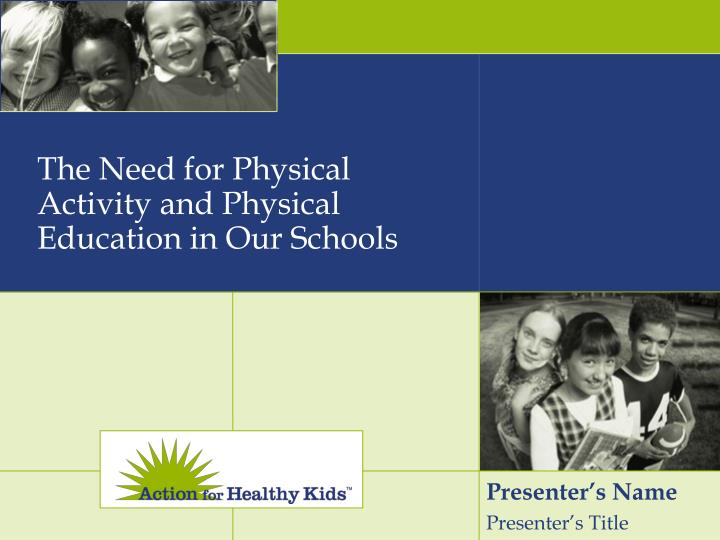 The need for physical activity and physical education in our schools