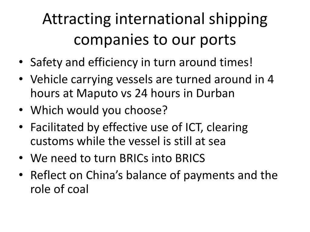 Attracting international shipping companies to our ports