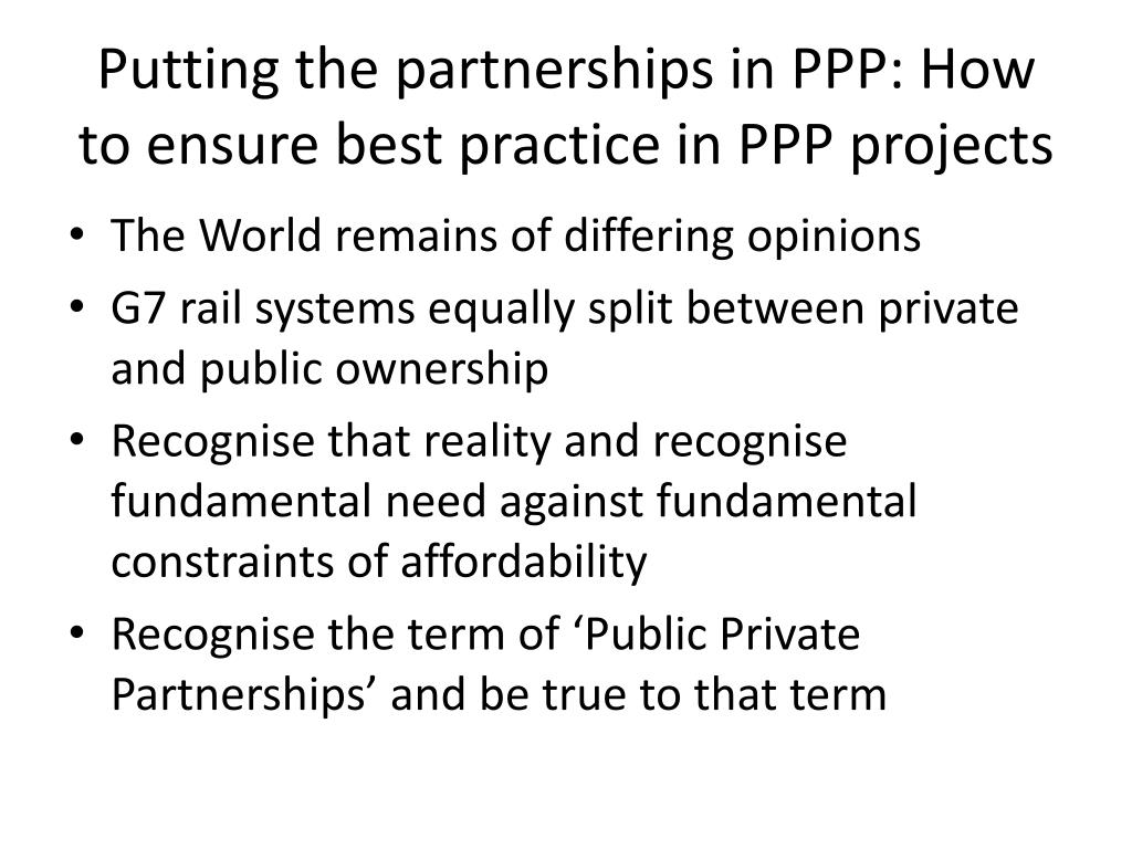 Putting the partnerships in PPP: How to ensure best practice in PPP projects