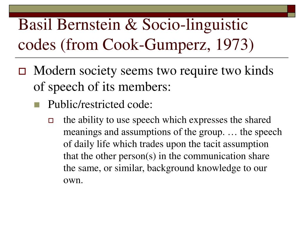 Basil Bernstein & Socio-linguistic codes (from Cook-Gumperz, 1973)
