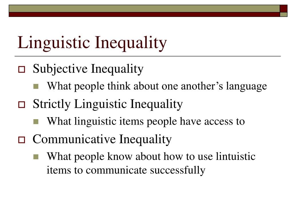 Linguistic Inequality