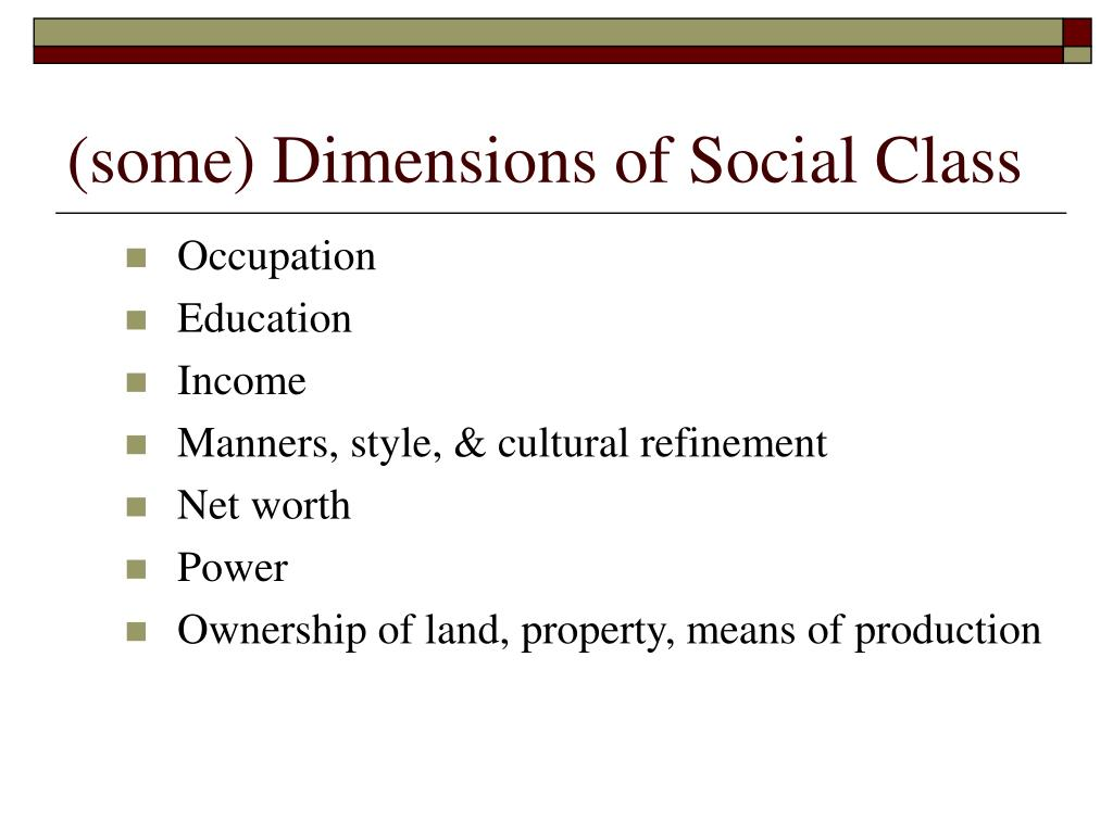 (some) Dimensions of Social Class