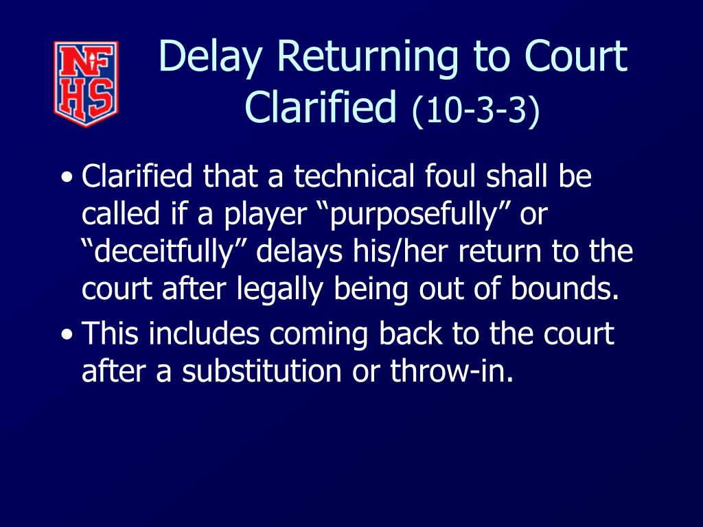 Delay Returning to Court Clarified