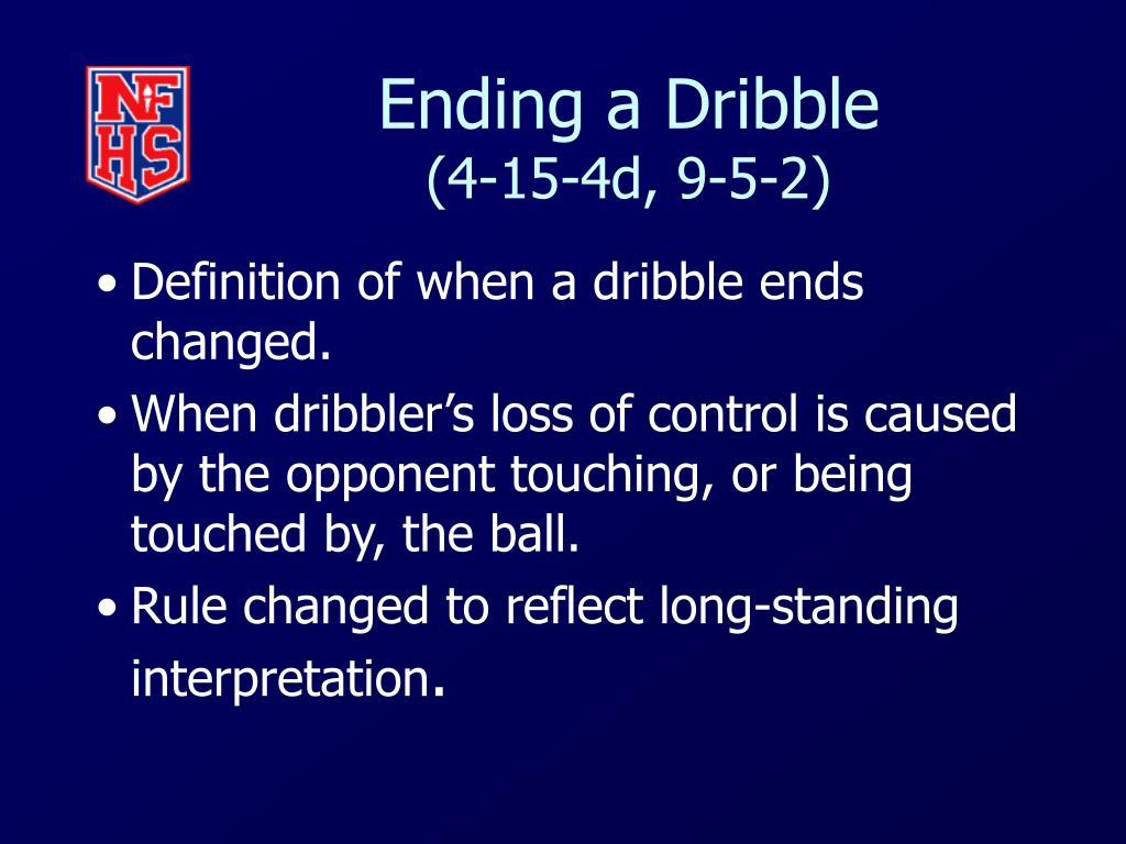 Ending a Dribble
