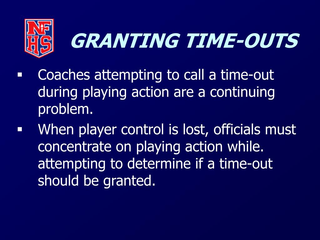 GRANTING TIME-OUTS