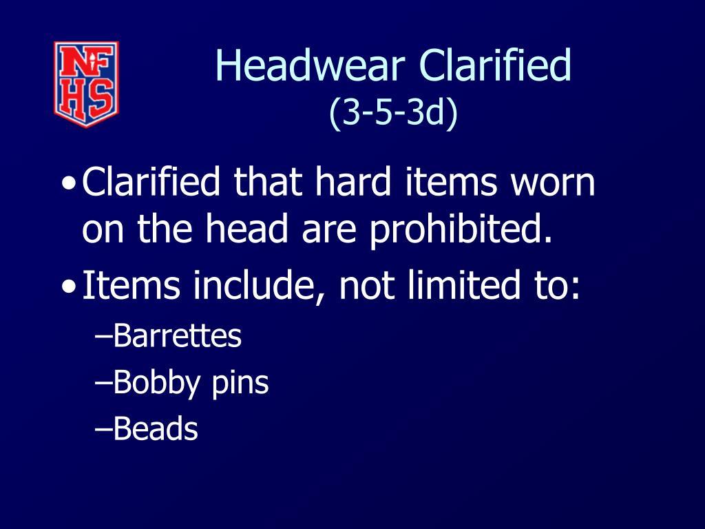 Headwear Clarified