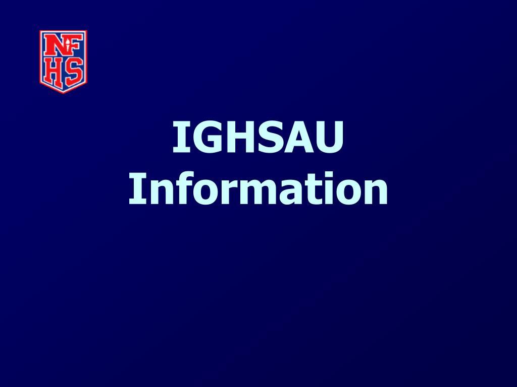 IGHSAU Information