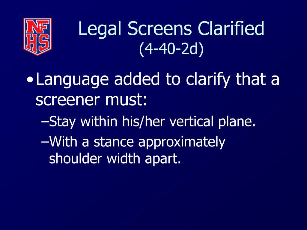 Legal Screens Clarified