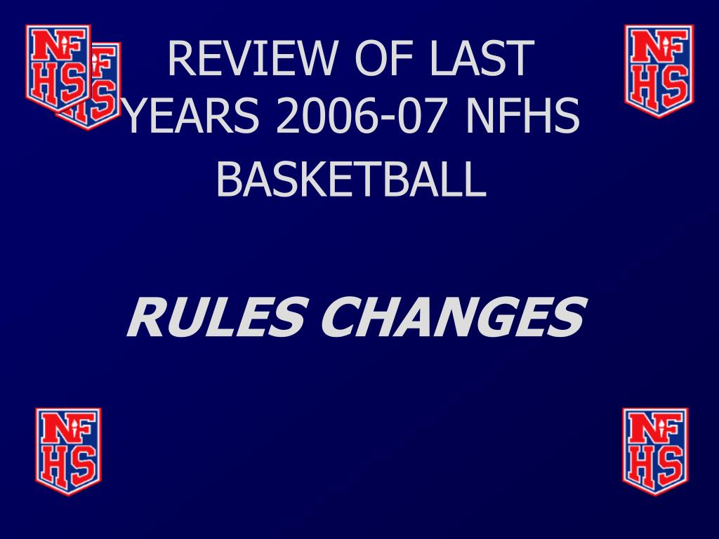 REVIEW OF LAST YEARS 2006-07 NFHS BASKETBALL