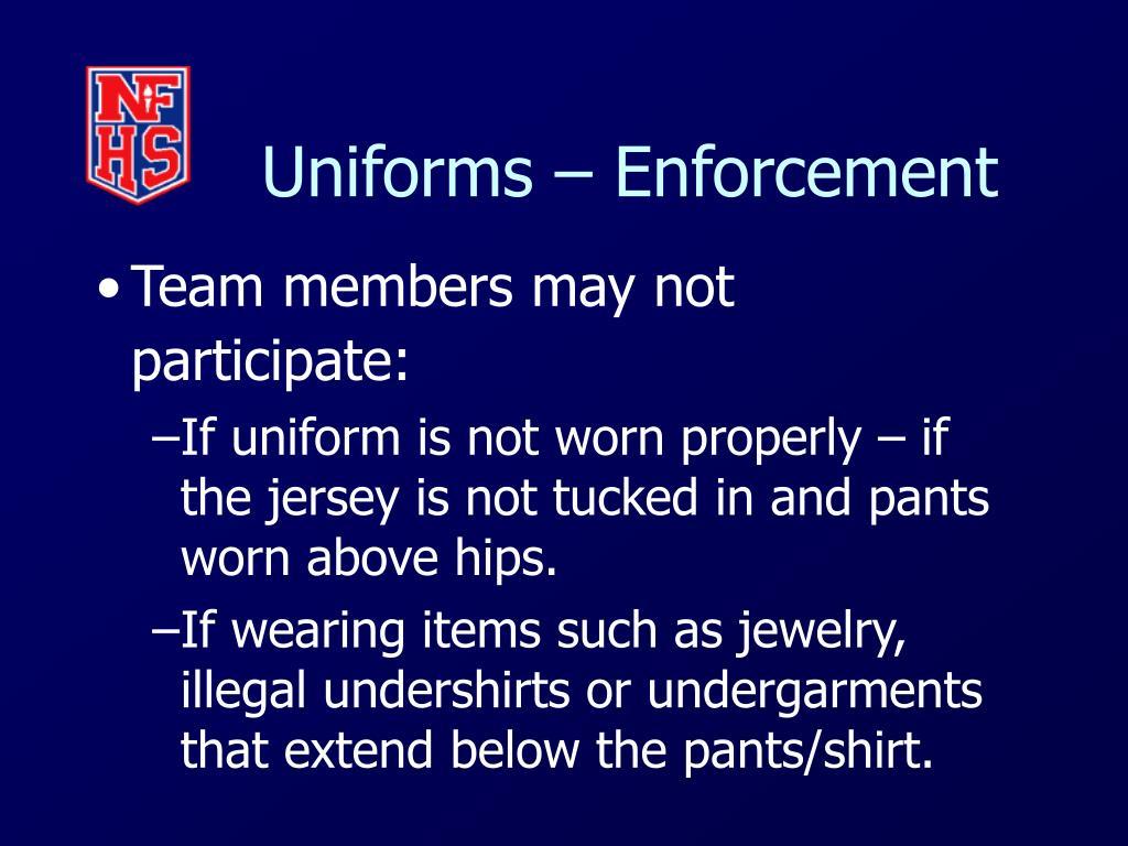 Uniforms – Enforcement