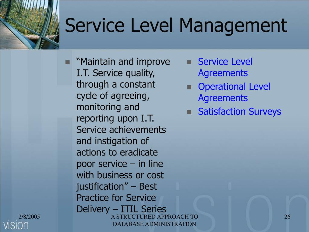 """Maintain and improve I.T. Service quality, through a constant cycle of agreeing, monitoring and reporting upon I.T. Service achievements and instigation of actions to eradicate poor service – in line with business or cost justification"" – Best Practice for Service Delivery – ITIL Series"
