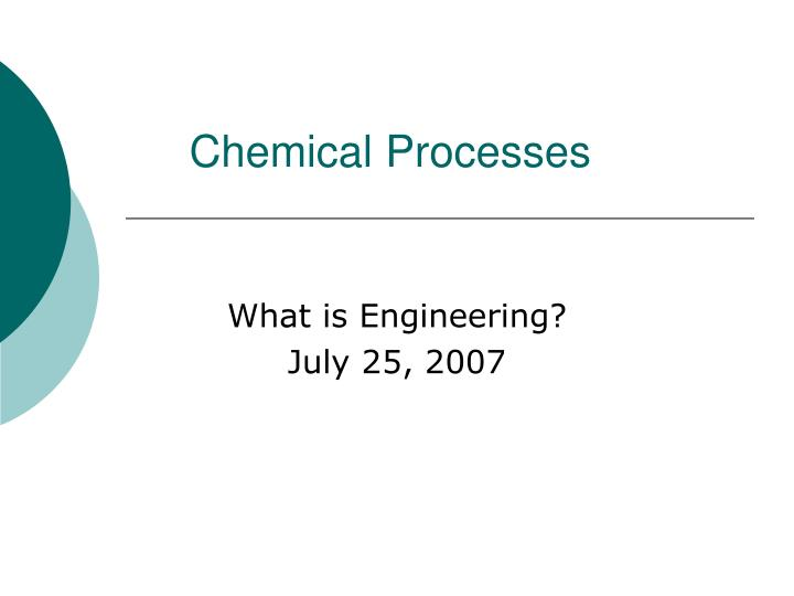 Chemical processes l.jpg