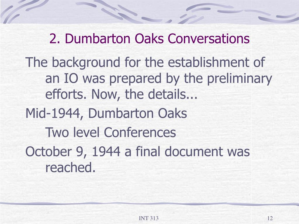 2. Dumbarton Oaks Conversations
