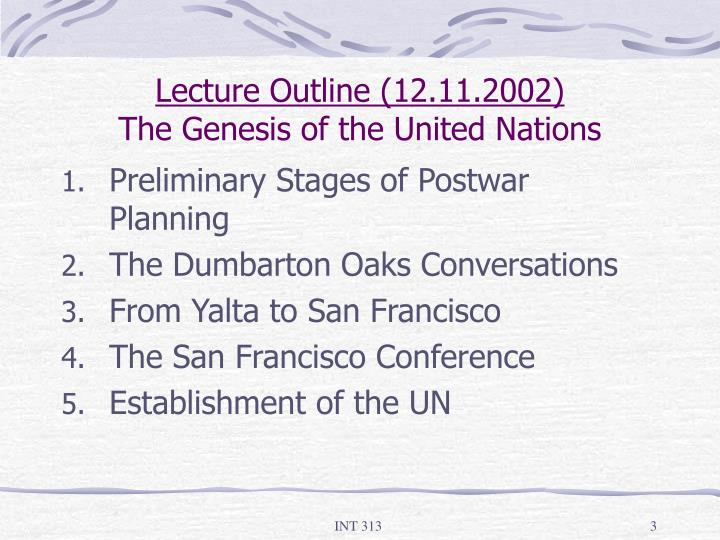 Lecture outline 12 11 2002 the genesis of the united nations