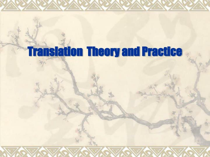 Translation theory and practice l.jpg
