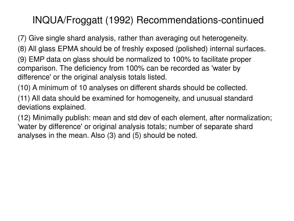 INQUA/Froggatt (1992) Recommendations-continued