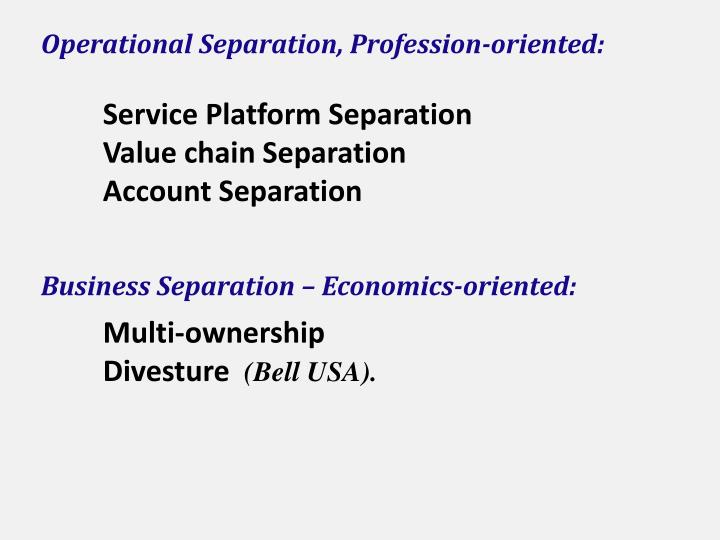 Operational Separation, Profession-oriented: