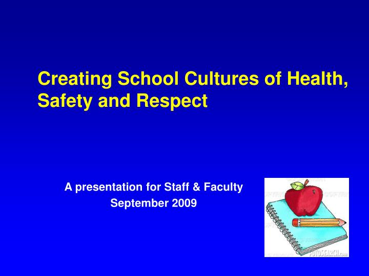 Creating school cultures of health safety and respect
