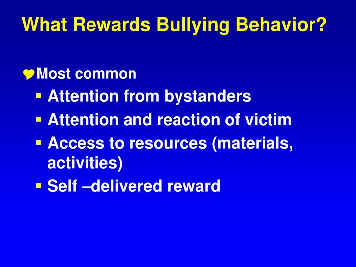 What Rewards Bullying Behavior?