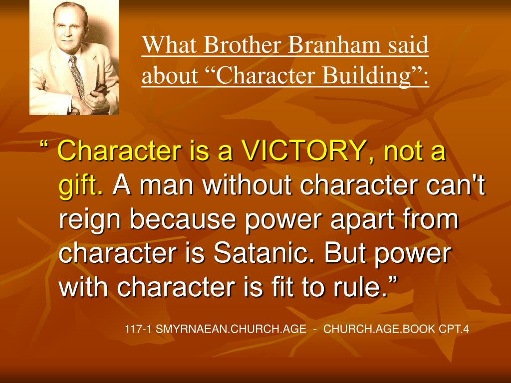 "What Brother Branham said about ""Character Building"":"