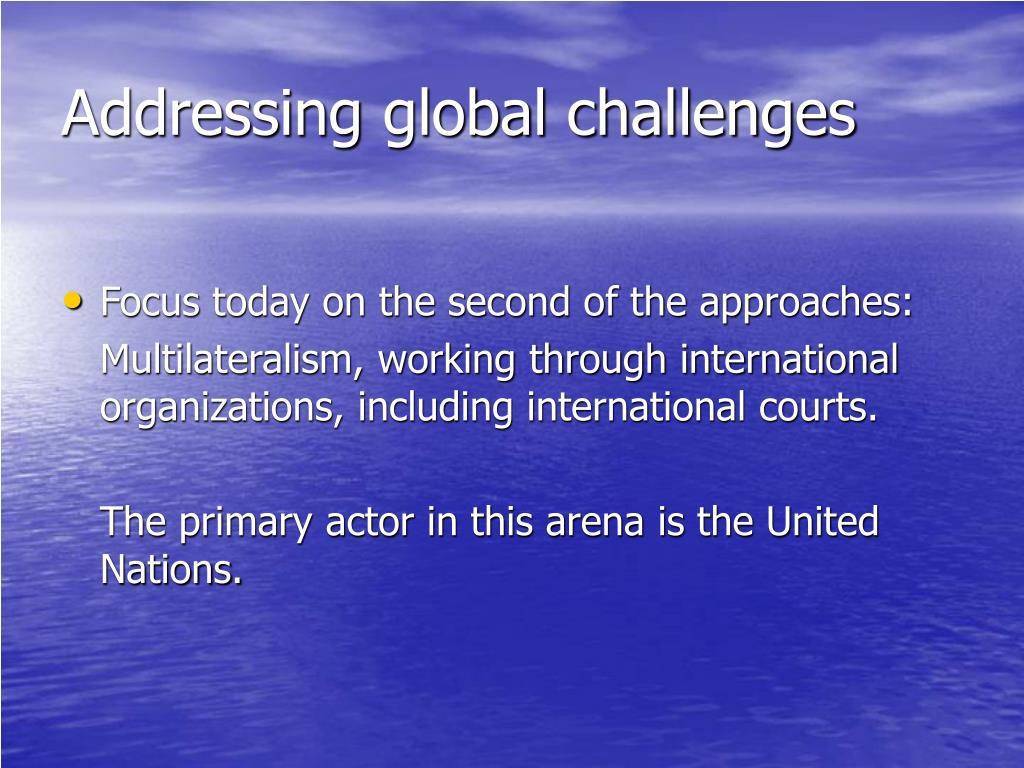 Addressing global challenges