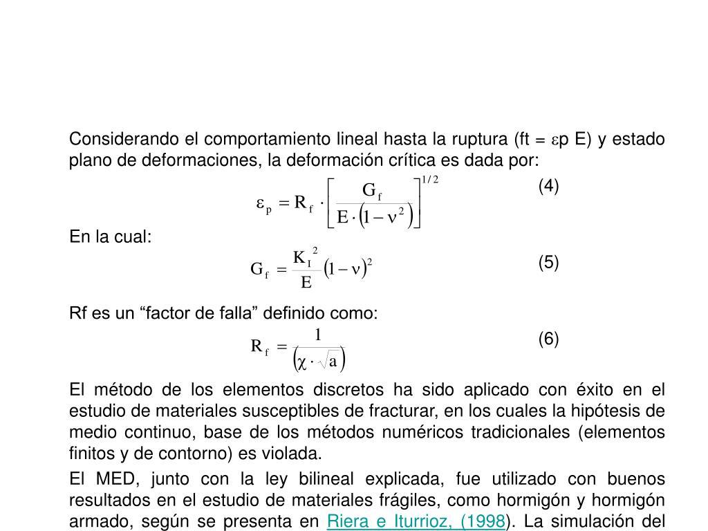 Considerando el comportamiento lineal hasta la ruptura (ft =