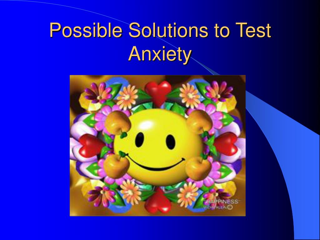 Possible Solutions to Test Anxiety