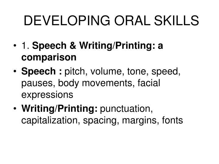 Developing oral skills