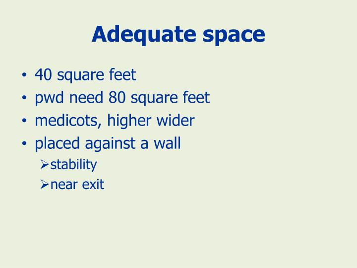 Adequate space