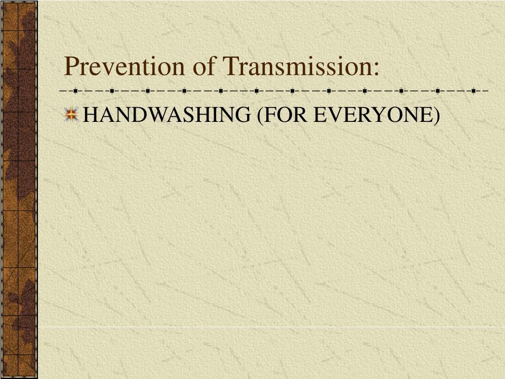 Prevention of Transmission: