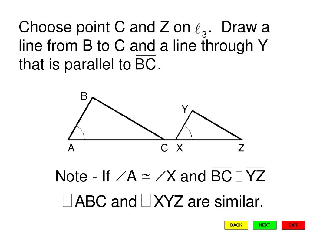 Choose point C and Z on    .  Draw a line from B to C and a line through Y that is parallel to      .