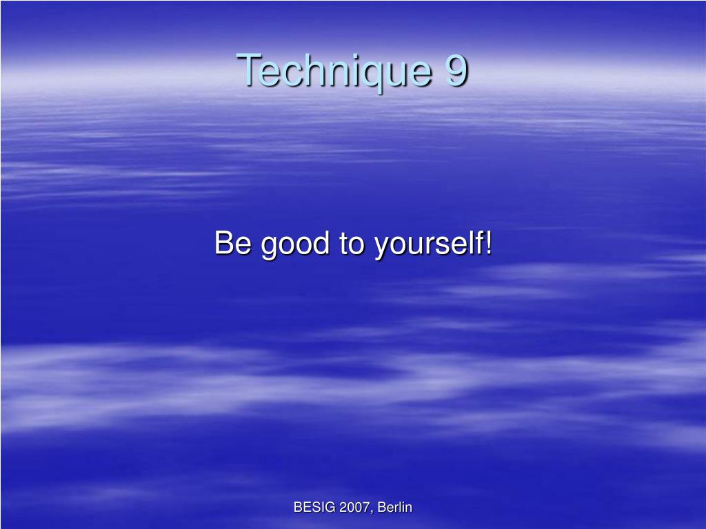 Technique 9