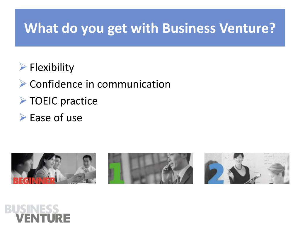 What do you get with Business Venture?