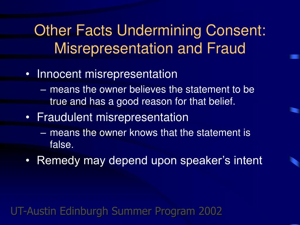 Other Facts Undermining Consent:  Misrepresentation and Fraud