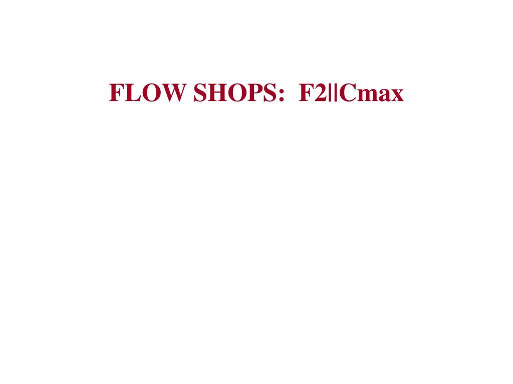 flow shops f2 cmax
