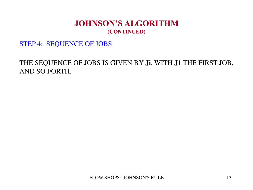 STEP 4:  SEQUENCE OF JOBS