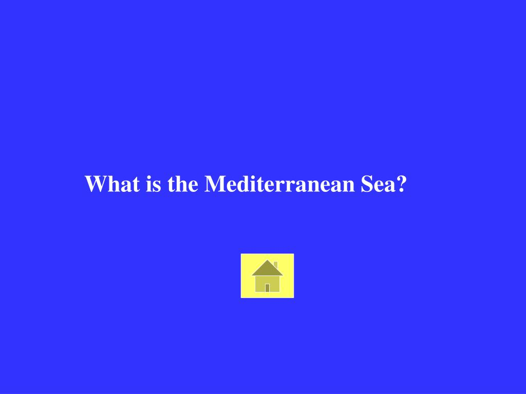 What is the Mediterranean Sea?